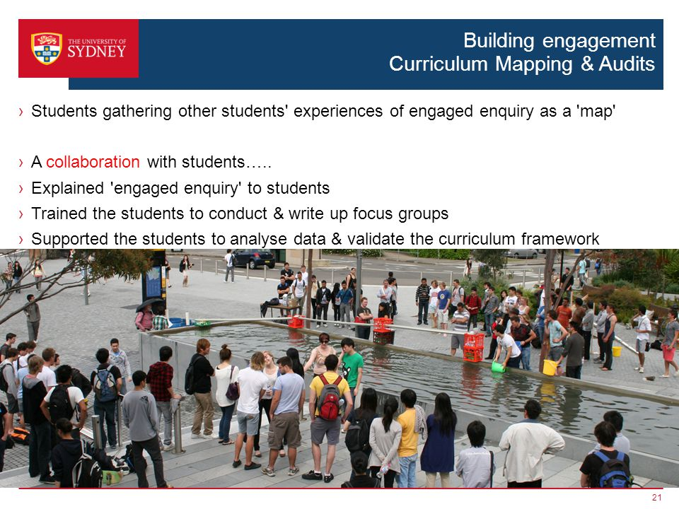 Building engagement Curriculum Mapping & Audits ›Students gathering other students experiences of engaged enquiry as a map ›A collaboration with students…..