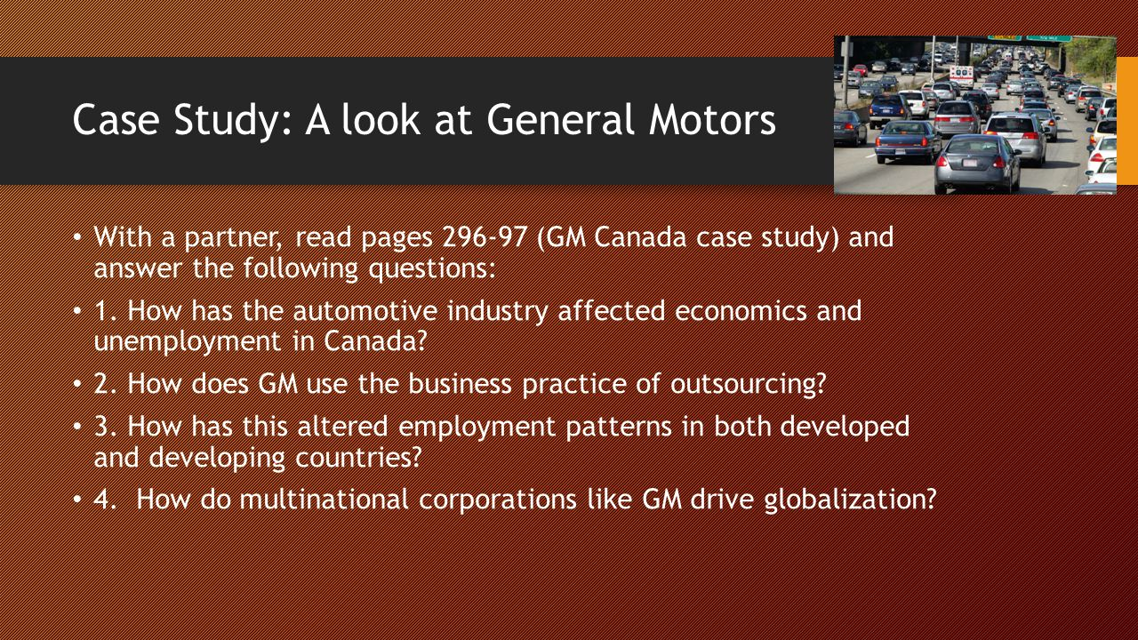 Case Study: A look at General Motors With a partner, read pages 296-97 (GM Canada case study) and answer the following questions: 1.