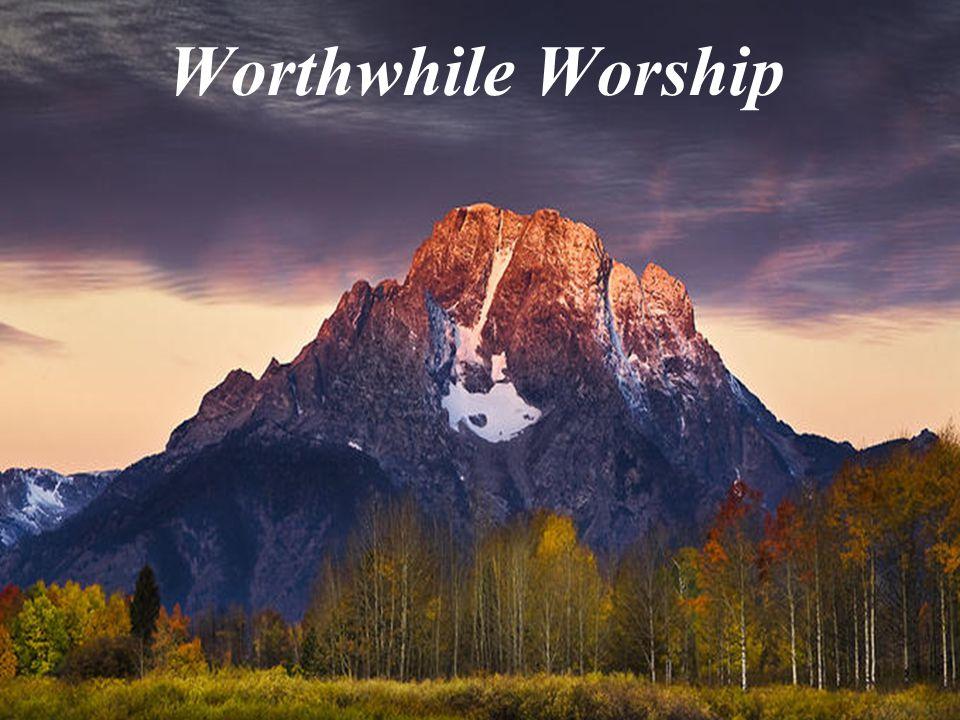 Worthwhile Worship
