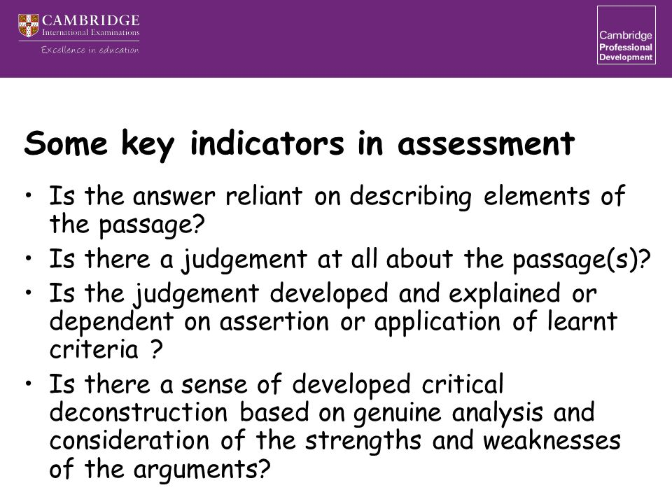 Some key indicators in assessment Is the answer reliant on describing elements of the passage? Is there a judgement at all about the passage(s)? Is th