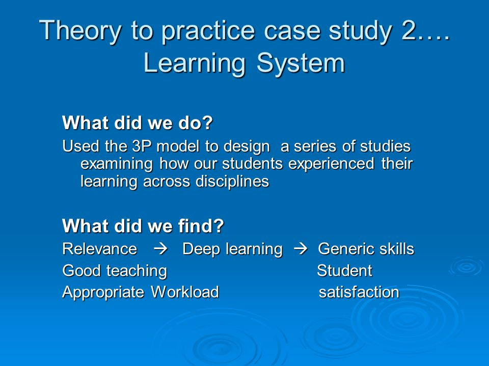 Theory to practice case study 2…. Learning System What did we do.
