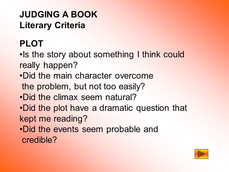 JUDGING A BOOK What about Informational Books.See Literary Criteria Is it up to date.