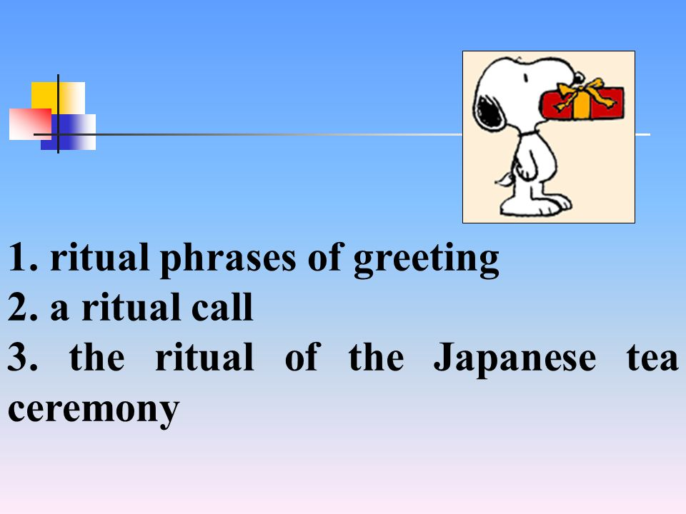 1. ritual phrases of greeting 2. a ritual call 3. the ritual of the Japanese tea ceremony
