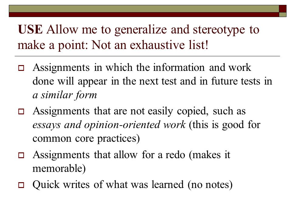 USE Allow me to generalize and stereotype to make a point: Not an exhaustive list.