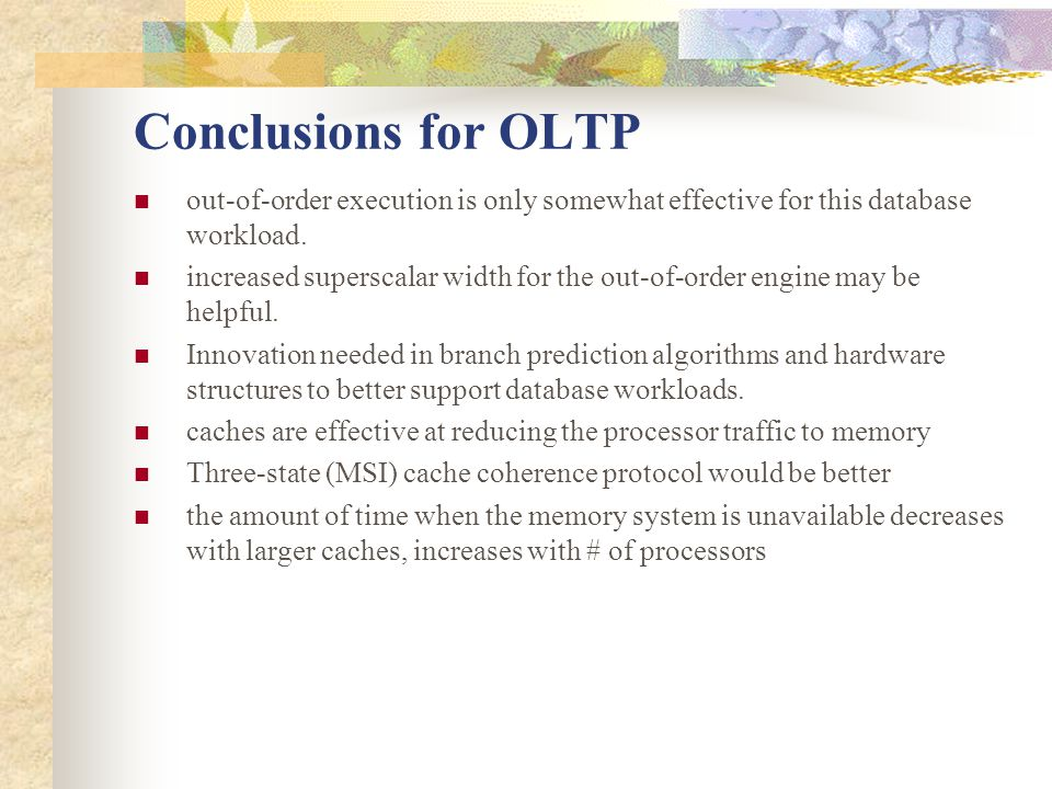 Conclusions for OLTP out-of-order execution is only somewhat effective for this database workload.