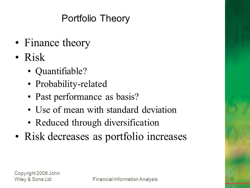 Financial Information Analysis9 Copyright 2006 John Wiley & Sons Ltd Portfolio Theory Finance theory Risk Quantifiable.