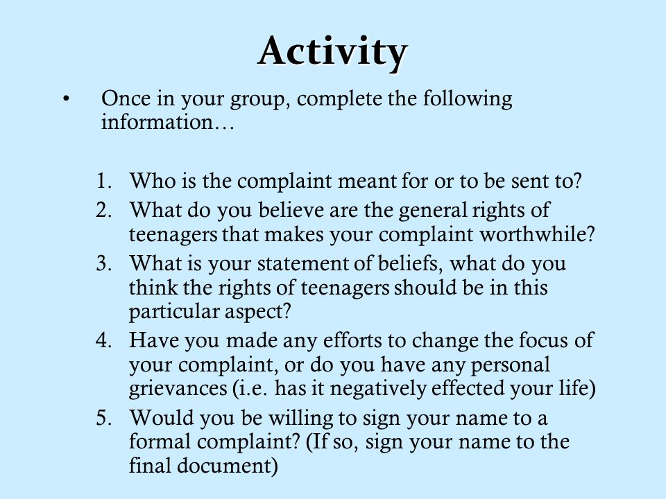 Activity Once in your group, complete the following information… 1.Who is the complaint meant for or to be sent to.