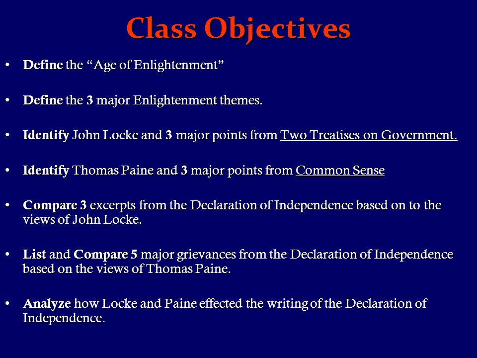 Class Objectives Define the Age of Enlightenment Define the Age of Enlightenment Define the 3 major Enlightenment themes.