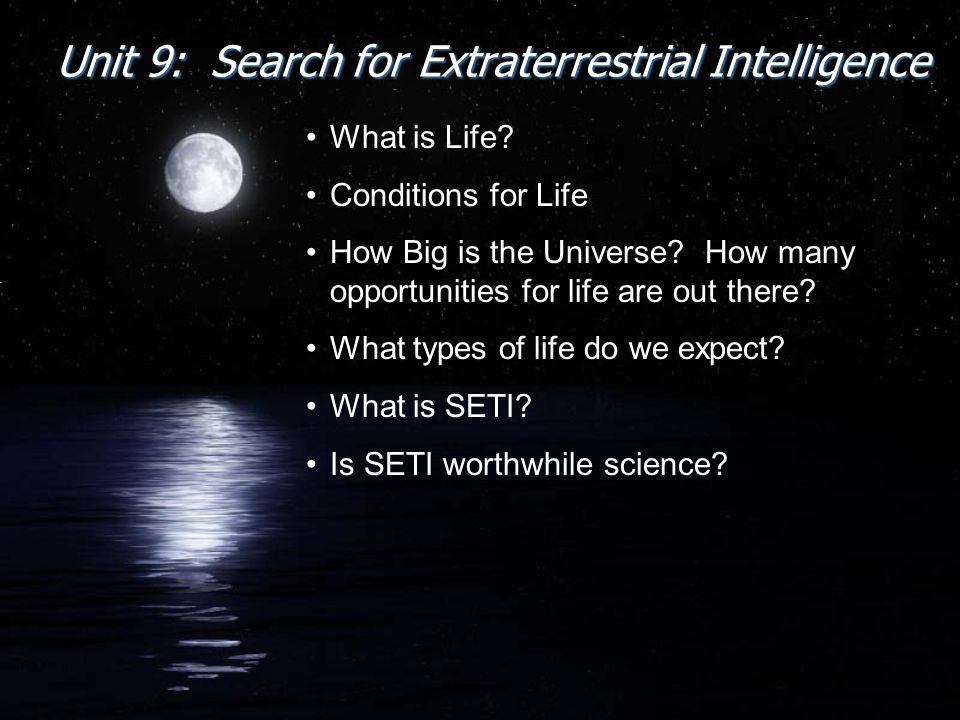 Unit 9: Search for Extraterrestrial Intelligence What is Life.
