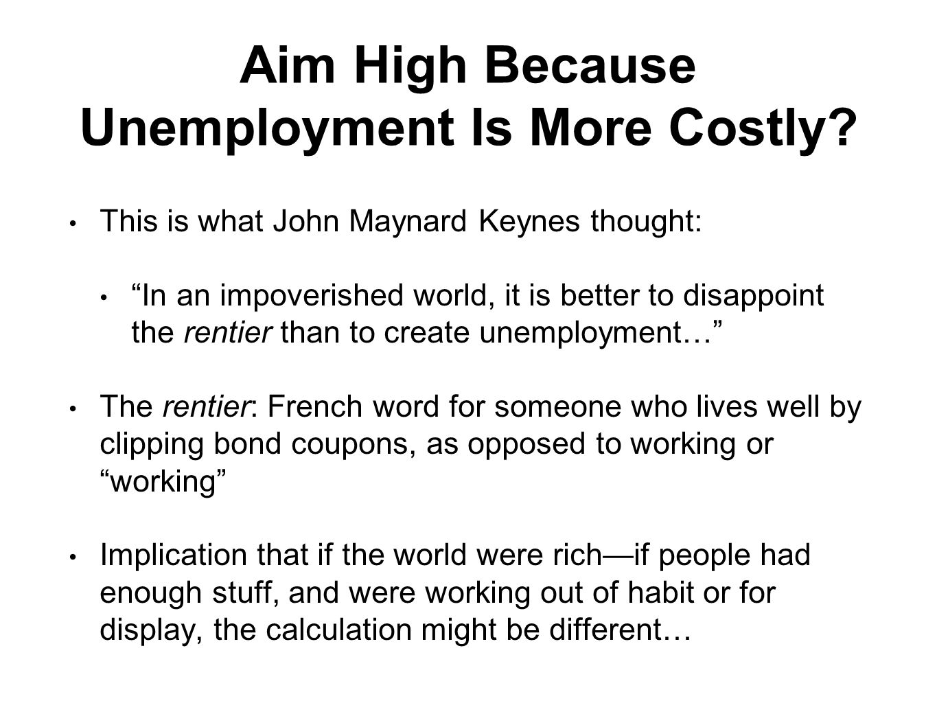 Aim High Because Unemployment Is More Costly.