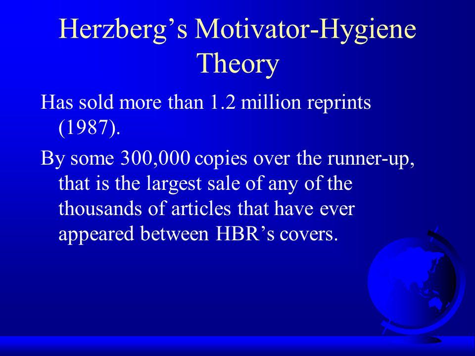 Herzberg's Motivator-Hygiene Theory Herzberg, F. (1968, January-February).