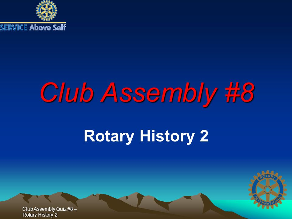 Club Assembly Quiz #8 – Rotary History 2 6.What is Mother Teresa doing to this child.