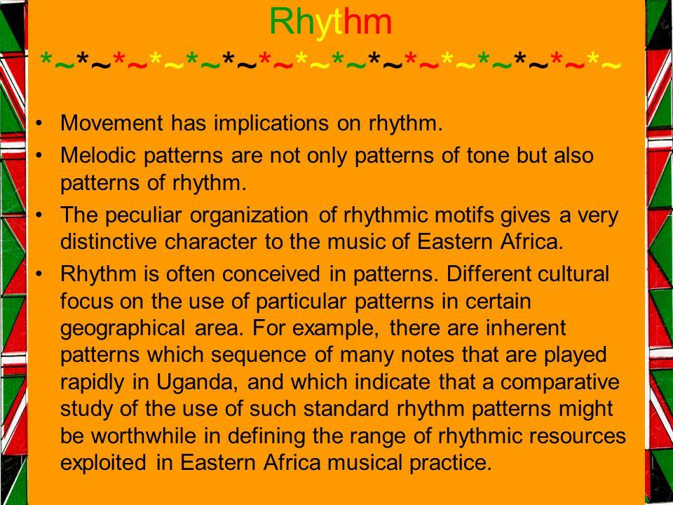 Rhythm *~*~*~*~*~*~*~*~*~*~*~*~*~*~*~*~ Movement has implications on rhythm.