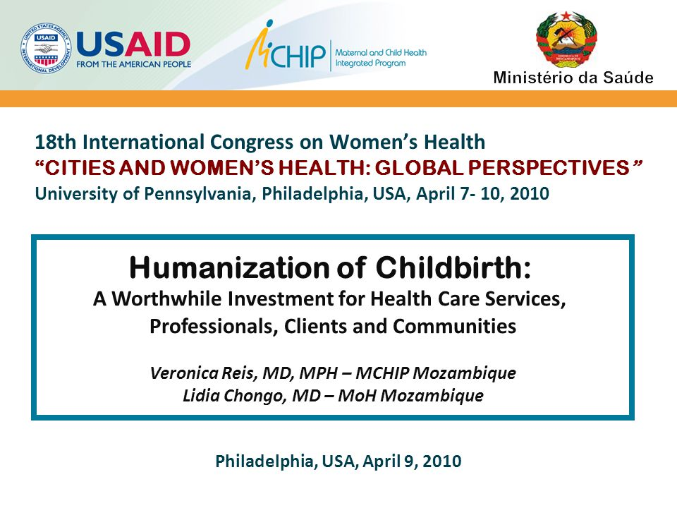 OBJECTIVE OF THE SESSION  To share the results of efforts undertaken in Mozambique to promote the quality and humanization of healthcare, particularly in the area of childbirth.