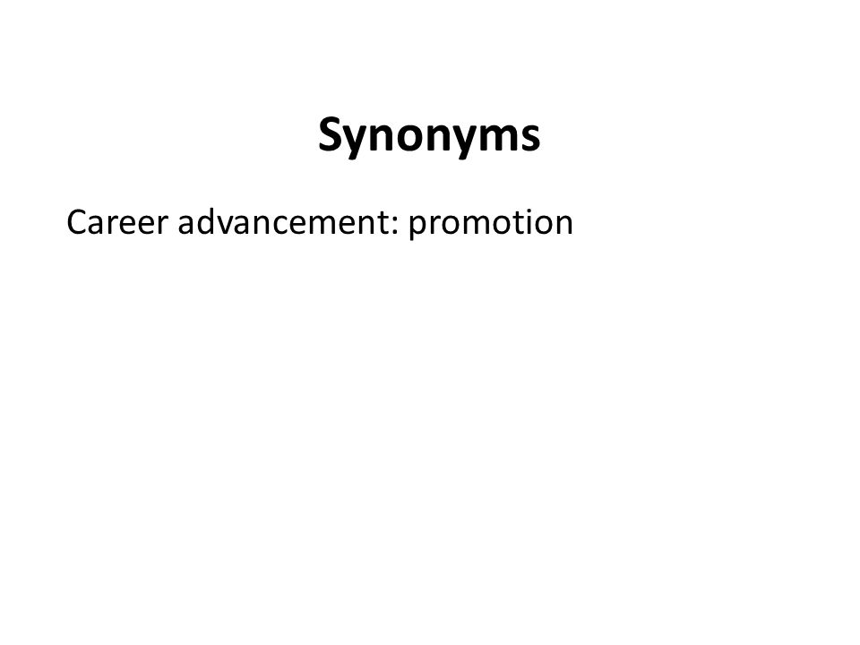 Synonyms Career advancement: promotion
