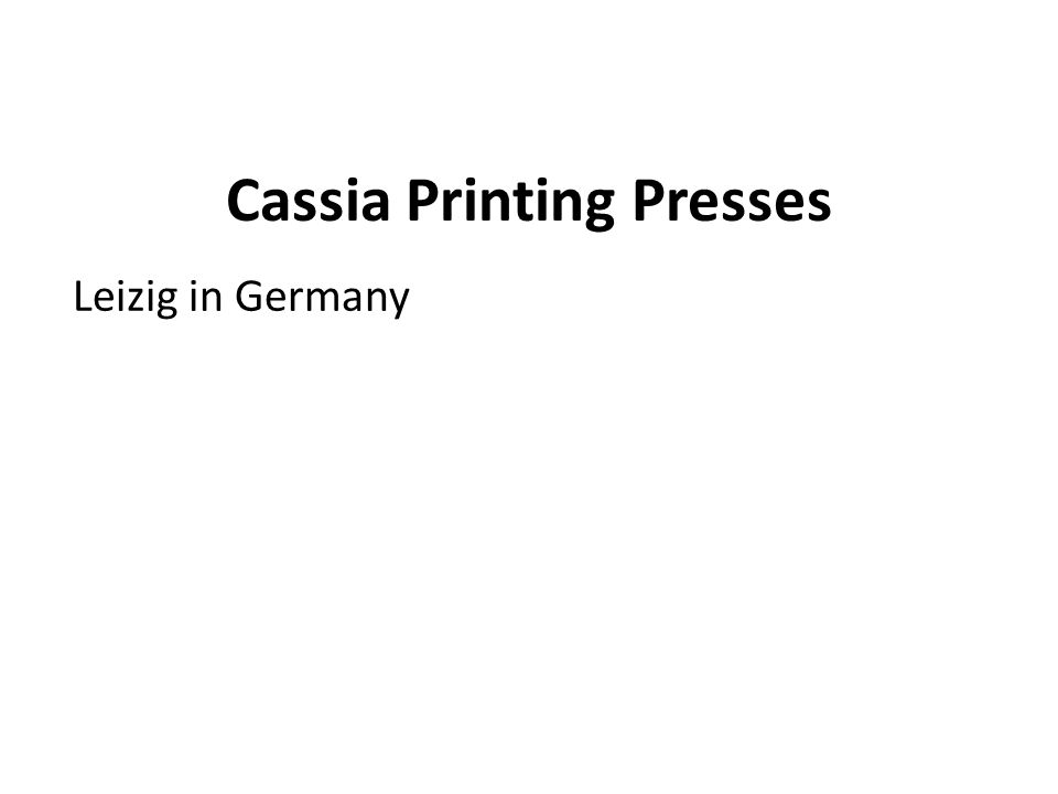 Cassia Printing Presses Leizig in Germany