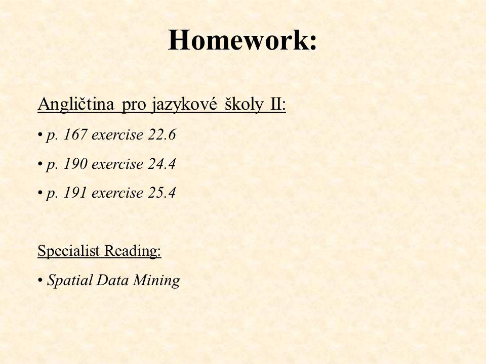 Homework: Angličtina pro jazykové školy II: p. 167 exercise 22.6 p.