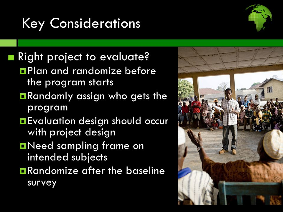 Key Considerations Right project to evaluate.