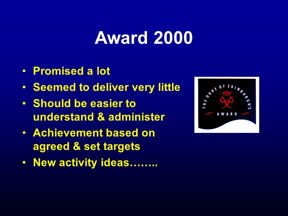 Promised a lot Seemed to deliver very little Should be easier to understand & administer Achievement based on agreed & set targets New activity ideas……..
