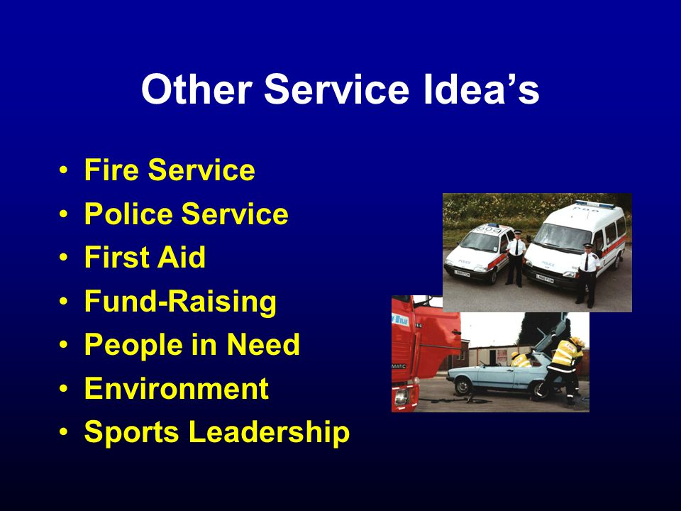 Other Service Idea's Fire Service Police Service First Aid Fund-Raising People in Need Environment Sports Leadership