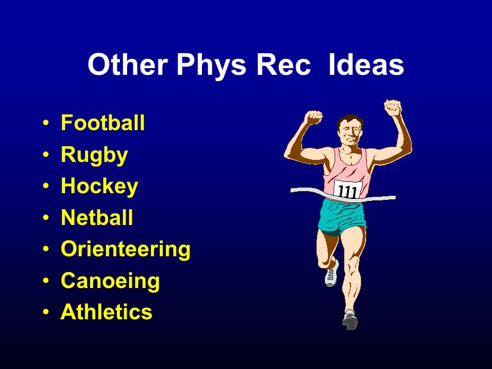 Other Phys Rec Ideas Football Rugby Hockey Netball Orienteering Canoeing Athletics