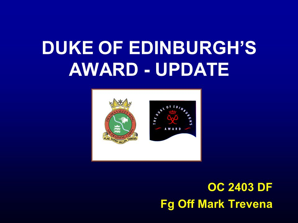 DUKE OF EDINBURGH'S AWARD - UPDATE OC 2403 DF Fg Off Mark Trevena