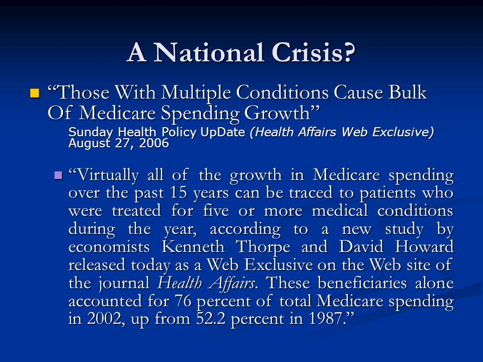"""A National Crisis? """"Those With Multiple Conditions Cause Bulk Of Medicare Spending Growth"""" """"Those With Multiple Conditions Cause Bulk Of Medicare Spen"""