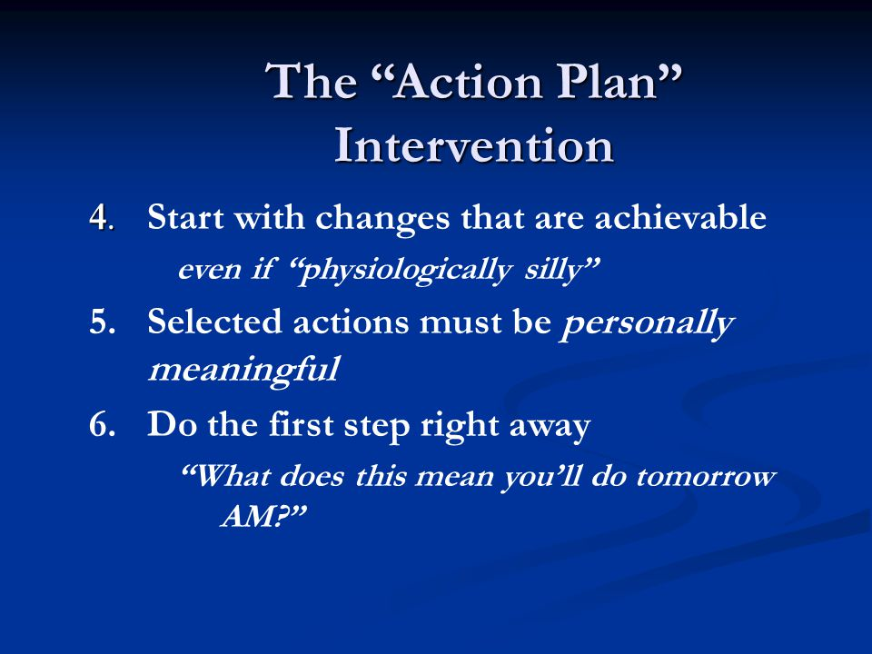 The Action Plan Intervention 4.