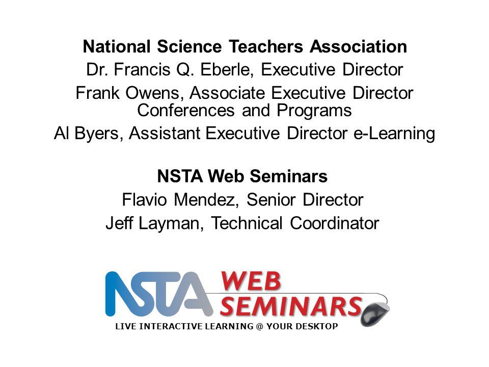 National Science Teachers Association Dr. Francis Q.