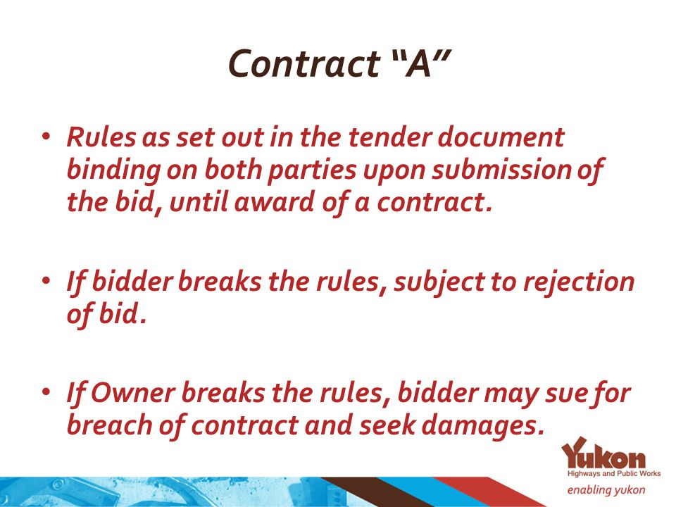 Contract A Rules as set out in the tender document binding on both parties upon submission of the bid, until award of a contract.