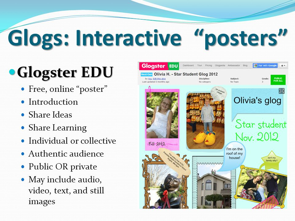 """Glogs: Interactive """"posters"""" Glogster EDU Glogster EDU Free, online """"poster"""" Introduction Share Ideas Share Learning Individual or collective Authenti"""