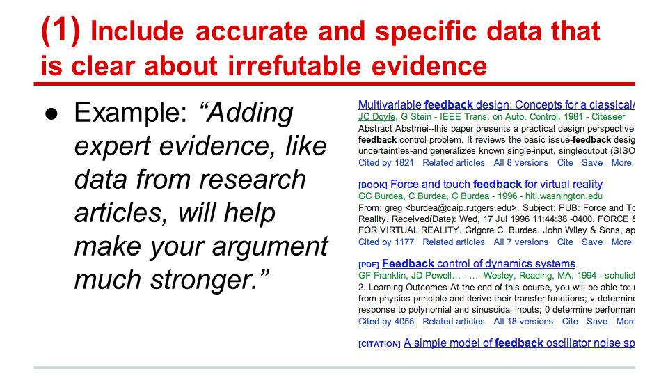 (1) Include accurate and specific data that is clear about irrefutable evidence ●Example: Adding expert evidence, like data from research articles, will help make your argument much stronger.
