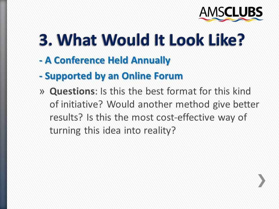 - A Conference Held Annually - Supported by an Online Forum » Questions: Is this the best format for this kind of initiative.