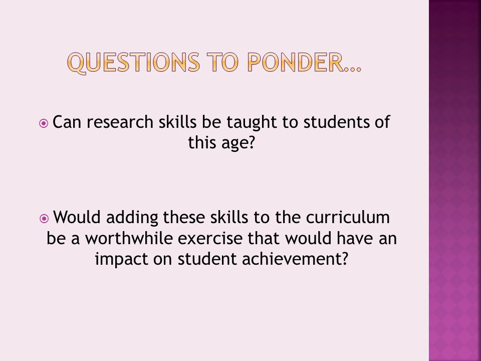 Can research skills be taught to students of this age.