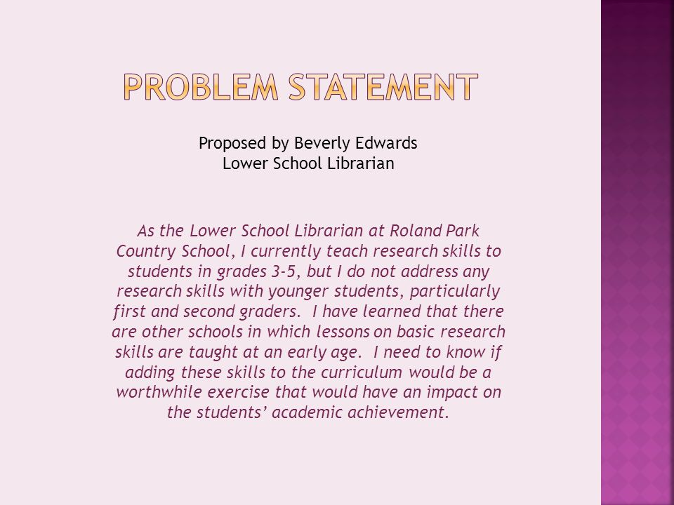As the Lower School Librarian at Roland Park Country School, I currently teach research skills to students in grades 3-5, but I do not address any research skills with younger students, particularly first and second graders.