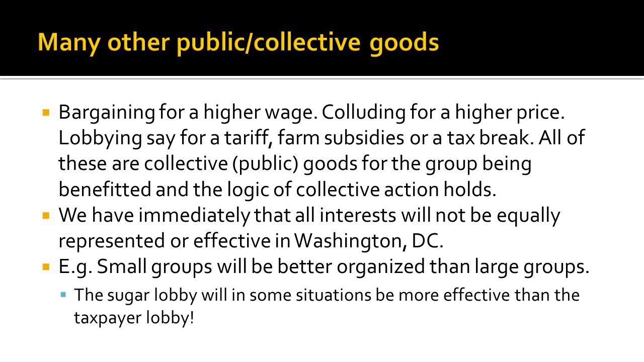  Bargaining for a higher wage. Colluding for a higher price.