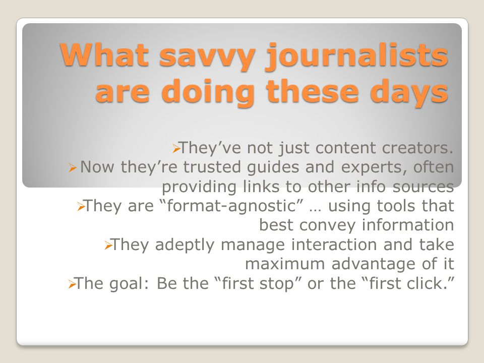 What savvy journalists are doing these days  They've not just content creators.