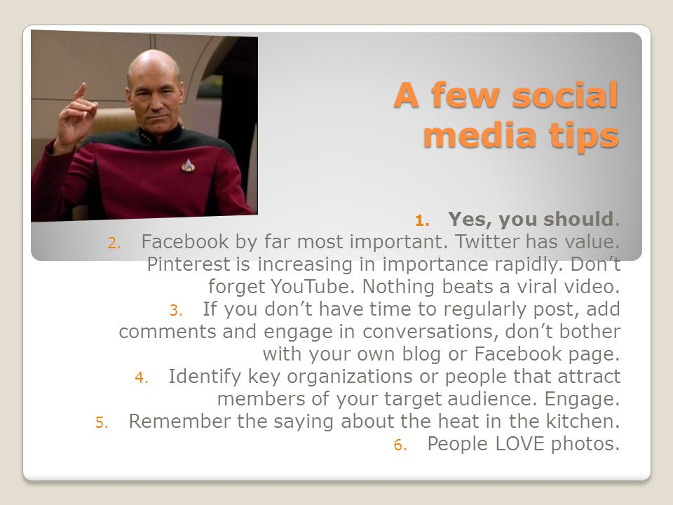 A few social media tips 1. Yes, you should. 2. Facebook by far most important.