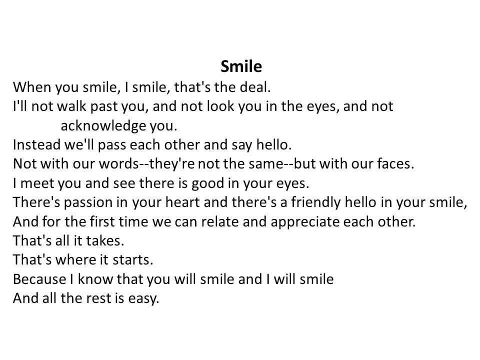 Smile When you smile, I smile, that s the deal.
