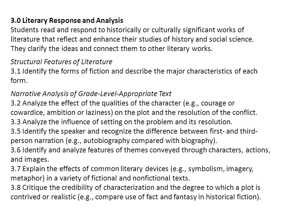 3.0 Literary Response and Analysis Students read and respond to historically or culturally significant works of literature that reflect and enhance their studies of history and social science.