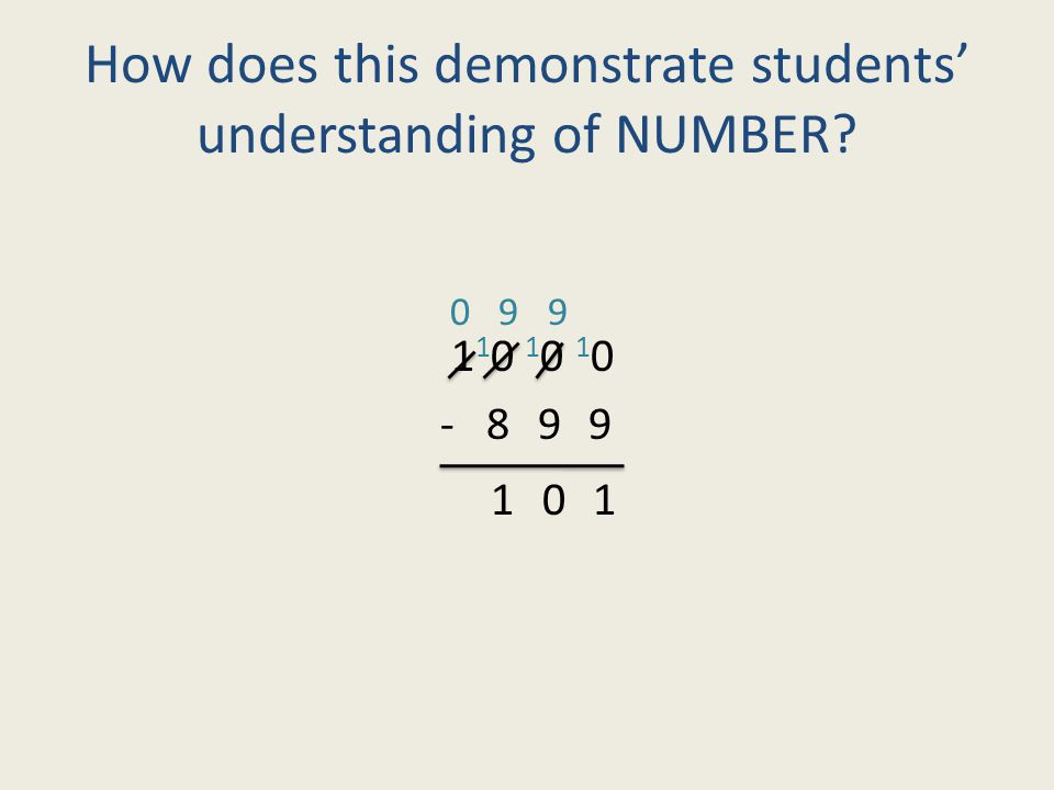 How does this demonstrate students' understanding of NUMBER? 1 1 0 1 0 1 0 - 8 9 9 0 9 9 1 0 1