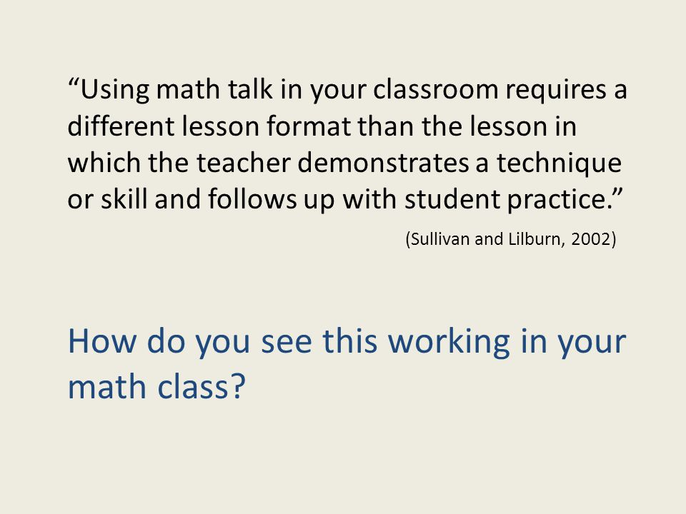 """""""Using math talk in your classroom requires a different lesson format than the lesson in which the teacher demonstrates a technique or skill and follo"""