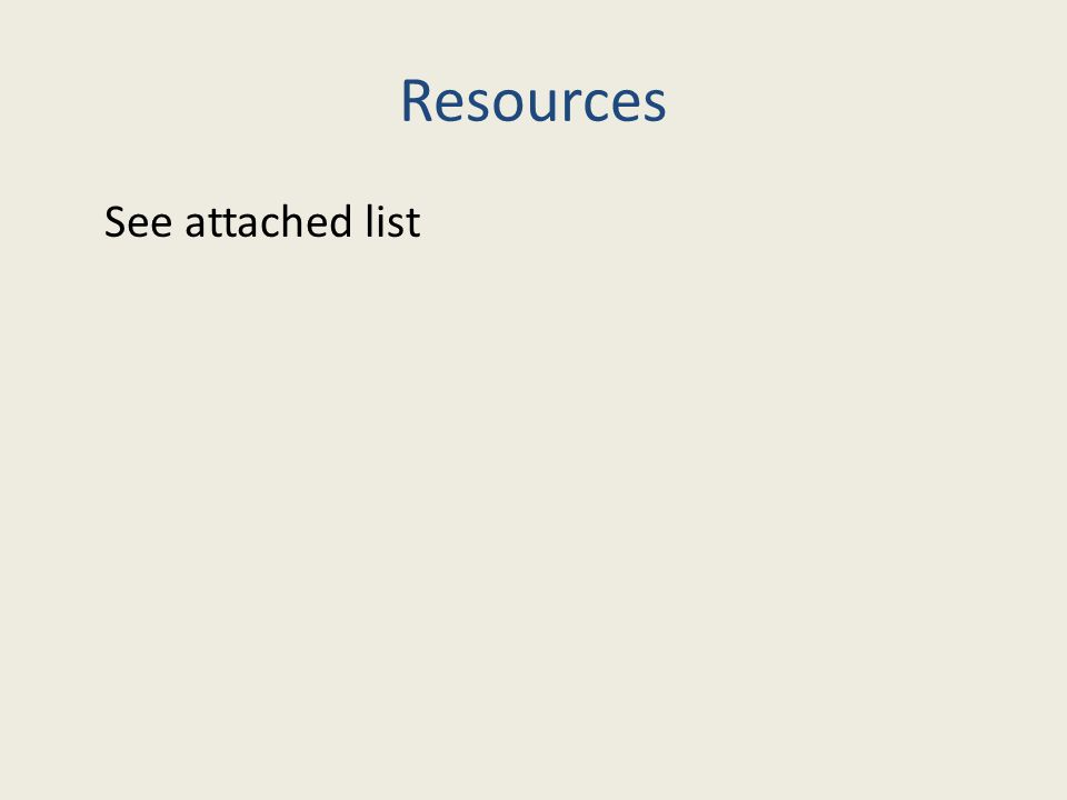 Resources See attached list