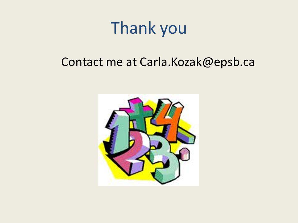 Thank you Contact me at Carla.Kozak@epsb.ca
