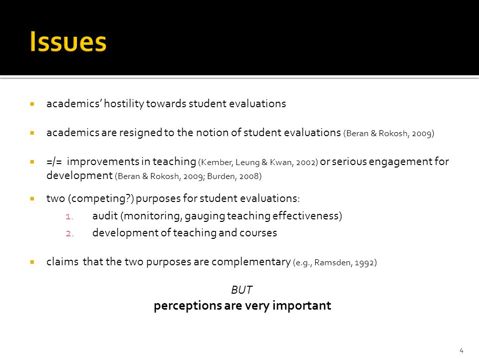  mistrust about students' reliability You should treat them [student evaluations] with a pinch of salt.