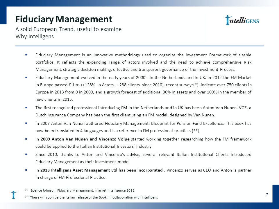 Fiduciary Management A solid European Trend, useful to examine Why Intelligens  Fiduciary Management is an innovative methodology used to organize th