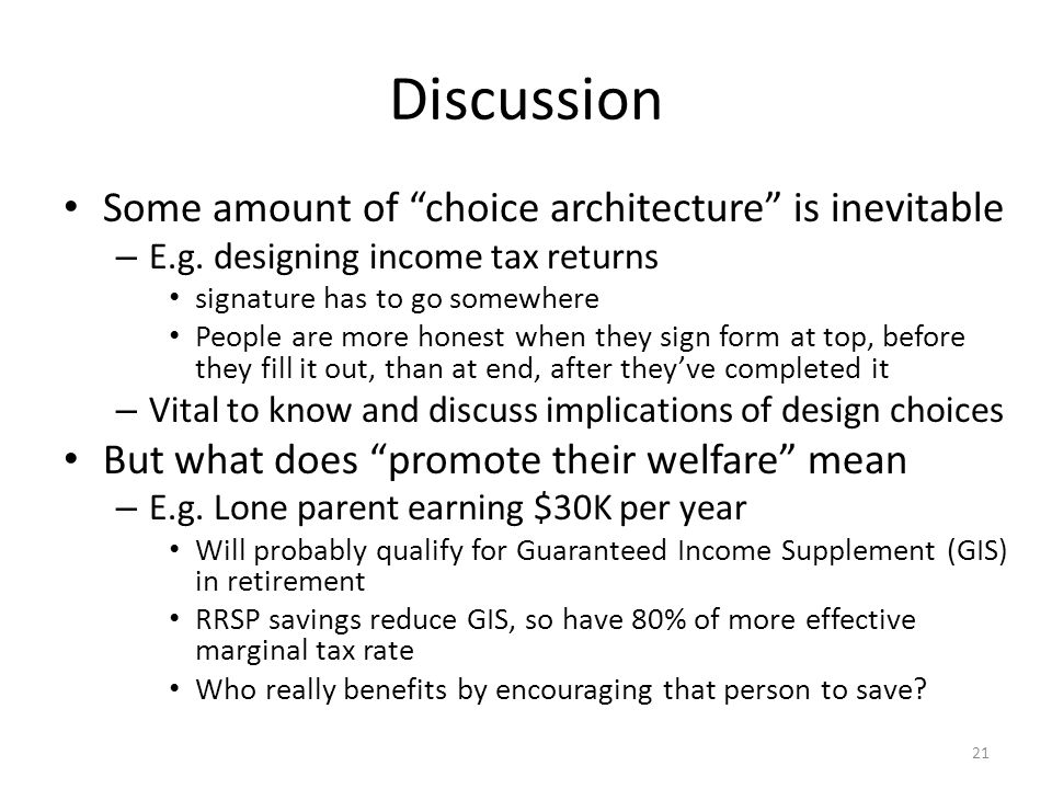 Discussion Some amount of choice architecture is inevitable – E.g.