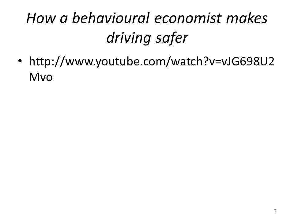 How a behavioural economist makes driving safer http://www.youtube.com/watch?v=vJG698U2 Mvo 7
