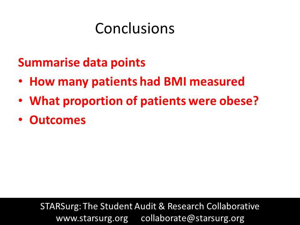 Conclusions Summarise data points How many patients had BMI measured What proportion of patients were obese.