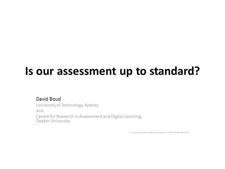 Is our assessment up to standard.